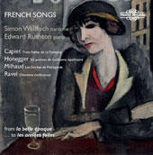 French Songs by André Caplet, Arthur Honegger, Darius Milhaud & Maurice Ravel / Simon Wallfisch, baritone; Edward Rushton, piano; Efrain Oscher, flute; Raphael Wallfisch, cello