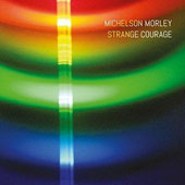 Michelson & Morley: Strange Courage