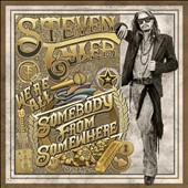 Steven Tyler (Singer/Songwriter): We're All Somebody from Somewhere