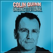 Colin Quinn: Unconstitutional [Digipak]