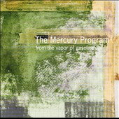 The Mercury Program: From the Vapor of Gasoline