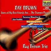 Ray Brown Trio (Bass): Some of My Best Friends Are...The Trumpet Players