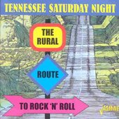 Various Artists: Tennessee Saturday Night: The Rural Route to Rock 'N' Roll