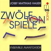 SCENE  Hauer: Zw&ouml;lftonspiele / Ensemble Avantgarde