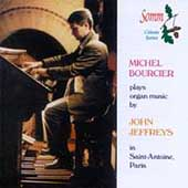 Michel Bourcier Plays Organ Music by John Jeffreys