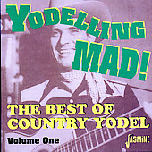 Various Artists: Yodeling Mad!: The Best of Country Yodel, Vol. 1