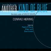 Conrad Herwig: Another Kind of Blue: The Latin Side of Miles Davis