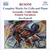 Busoni: Complete Works for Cello and Piano / Duo Pepicelli