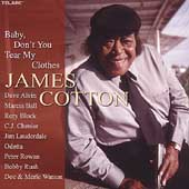 James Cotton (Harmonica): Baby, Don't You Tear My Clothes