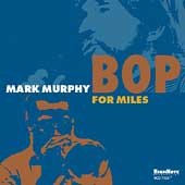 Mark Murphy (Vocal): Bop for Miles