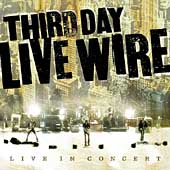 Third Day: Live Wire