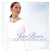 JoAnn Rosario: Now More Than Ever...Worship