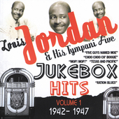 Louis Jordan: Jukebox Hits, Vol. 1: 1942-1947