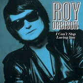 Roy Orbison: I Can't Stop Loving You