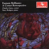 Fantasie brilliante - A Cornet Retrospective / Gates, Rogers