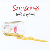 Suitcase Pimps: Love Is Grand