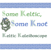 Keltic Kaleidoscope: Some Keltic Some Knot *