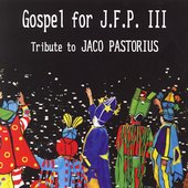 Various Artists: Gospel for J.F.P. III: Tribute To Jaco Pastorius