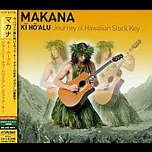 Makana: Ki Ho'alu: Journey of Hawaiian Slack Key [1 Bonus Track]
