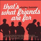 Shirley Bassey: That's What Friends Are For [Zyx]