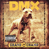 DMX: Grand Champ [UK Bonus Track] [PA]