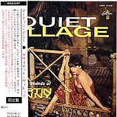Martin Denny: Quiet Village: The Exotic Sounds of Martin Denny