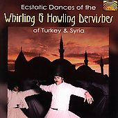 Various Artists: Ecstatic Dances of the Whirling & Howling Dervishes of Turkey & Syria