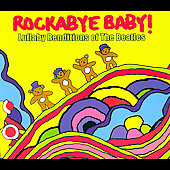 Rockabye Baby!: Rockabye Baby: Lullaby Renditions Of The Beatles