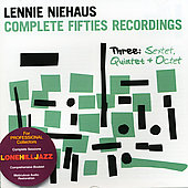 Lennie Niehaus: Complete Fifties Recordings, Vol. 3: Sextet, Quintet & Octet