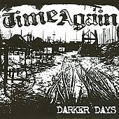 Time Again: Darker Days [Digipak] *