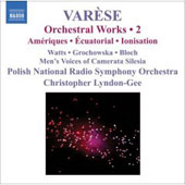Var&egrave;se: Orchestral Works Vol 2 / Lyndon-Gee, Watts, Grochowska, Block, Polish NSO, et al