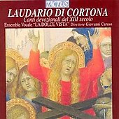 Laudario di Cortona - Devotional Songs of the 13th Century / La Dolce Vista Vocal Ensemble