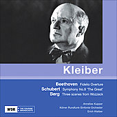 Schubert: Symphony no 9 D 944;  Berg, Beethoven /  Kupper, Kleiber, Cologne RSO