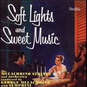 George Melachrino: Soft Lights and Sweet Music