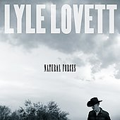 Lyle Lovett: Natural Forces [Digipak]
