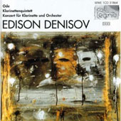 Edison Denisov: Ode / Clarinet Quintet / Clarinet Concerto