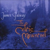 James Galway (Flute): The Celtic Minstrel