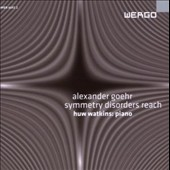 Alexander Goehr: Symmetry Disorders Reach