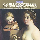 Cortellini: Third Book Of Madrigals For Five Voice
