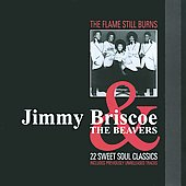 Jimmy Briscoe & the Beavers: The Flame Still Burns