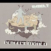 U-Melt: Perfect World [Digipak] *