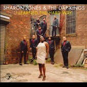 Sharon Jones (Dap-Kings)/Sharon Jones & the Dap-Kings (Dap-Kings): I Learned the Hard Way