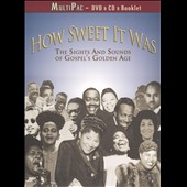 Various Artists: How Sweet It Was: The Sights and Sounds of Gospel's Golden Age