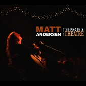 Matt Andersen: Live From The Phoenix Theatre [Digipak]