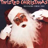 Bob Rivers Comedy Corp: Twisted Christmas