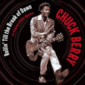 Chuck Berry: Rollin' Till the Break of Dawn