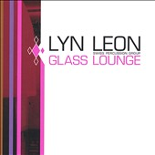 Lyn Leon: Glass Lounge *