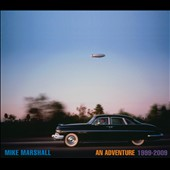 Mike Marshall (Guitar/Mandolin): An Adventure: 1999-2009 [Digipak] *