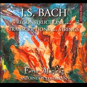 J.S. Bach: Reconstructions and Transcriptions for Strings / Furor Musicus, Antoinette Lohmann