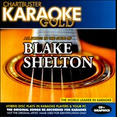 Karaoke: Chartbuster Karaoke Gold: In the Style of Blake Shelton